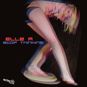 Elle A – Stop Thinking