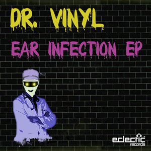 Dr. Vinyl – Ear Infection