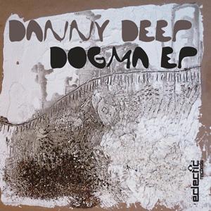 Danny Deep – Dogma EP