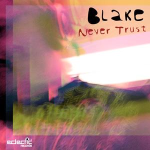 Blake – Never Trust