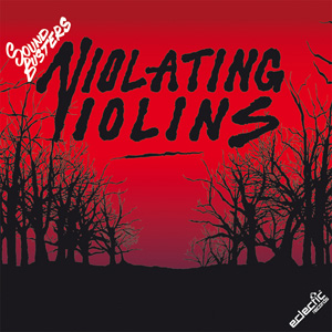 The Soundbusters – Violating Violins