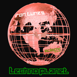 Techno Planet – Iron Tunes