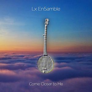 Lx En5amble – Come Closer EP