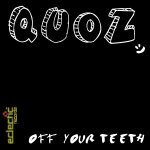 Quoz – Off Your Teeth