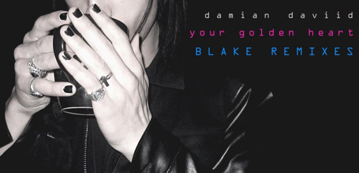 Damian Daviid – Your Golden Heart (Blake Remixes)